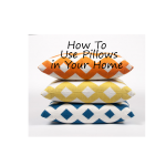 Tips for Using Pillows In Your Home