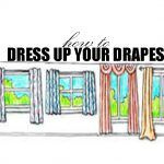 Draperies and Drapery Styles to Dress Up Your Den