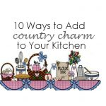 10 Classy Ways to Add Country Charm to Your Kitchen