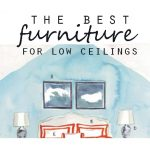 The Best Furniture for a Low Ceiling