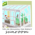 Tips for Designing The Perfect Sunroom
