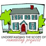 Understanding The Scope of Remodeling Projects