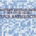 Modern Design Ideas For Remodeling A Bathroom