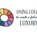 Using Color To Create A Feeling of Luxury