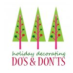 Holiday Decorating Do's and Don'ts