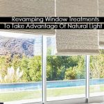 Revamping Window Treatments To Take Advantage Of Natural Light