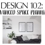 Design 102: Advanced Space Planning